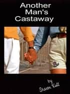 Another Man's Castaway ebook by Sharon Kull