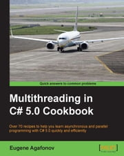 Multithreading in C# 5.0 Cookbook ebook by Eugene Agafonov