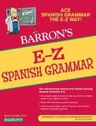 E-Z Spanish Grammar, 2nd Edition ebook by Boris Corredor