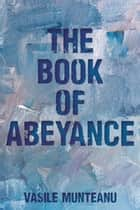 The Book of Abeyance ebook by Vasile Munteanu