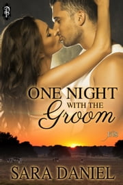 One Night with the Groom ebook by Sara Daniel