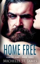 Home Free ebook by Michelle St. James