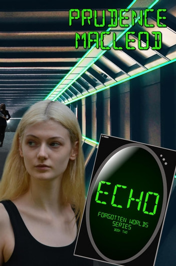 Echo - Forgotten Worlds, #2 ebook by Prudence Macleod