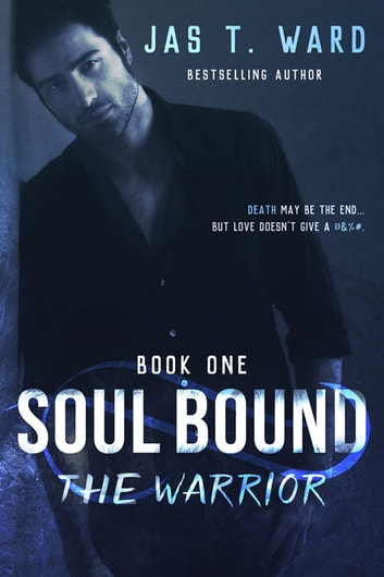 Soul Bound: The Warrior ebook by Jas T. Ward