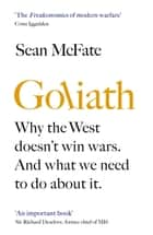 Goliath - Why the West Doesn't Win Wars. And What We Need to Do About It. ebook by Sean McFate