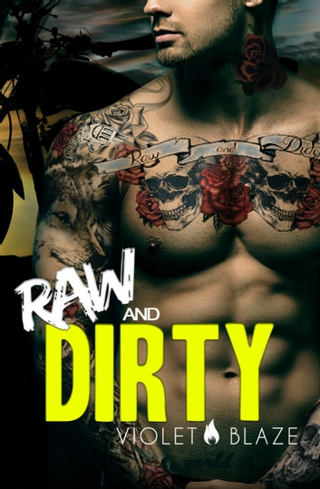 Raw and Dirty - A Motorcycle Club Romance ebook by Violet Blaze,C.M. Stunich