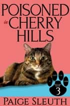Poisoned in Cherry Hills ebook by Paige Sleuth