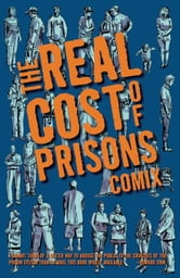 The Real Cost of Prisons Comix ebook by Ahrens, Lois