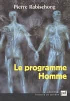Le programme homme ebook by Pierre Rabischong