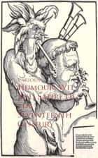 Humour, Wit and Satire of the Seventeenth Century ebook by Various