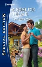A Home for the M.D. ebook by Gina Wilkins