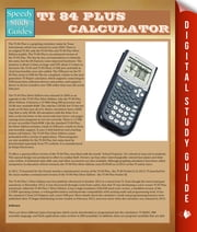 Ti 84 Plus Calculator ebook by Speedy Publishing
