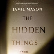 The Hidden Things audiobook by Jamie Mason