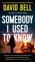 Somebody I Used to Know ebook by