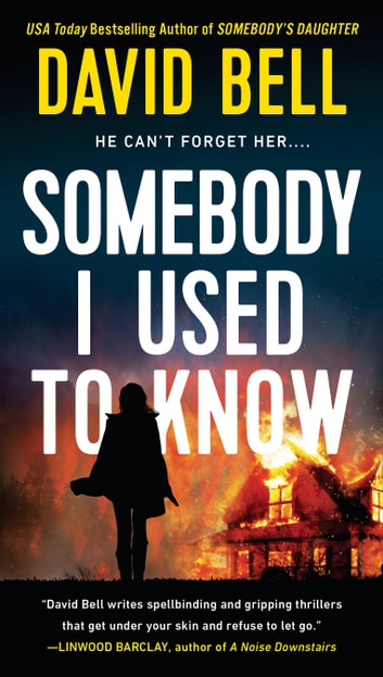 Somebody I Used to Know eBook by David Bell