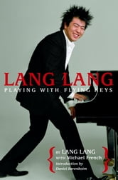 Lang Lang: Playing with Flying Keys ebook by Lang Lang