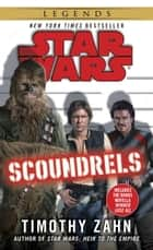 Scoundrels: Star Wars Legends ebook by Timothy Zahn