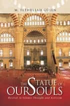 Statue Of Our Souls ebook by M. Fethullah Gülen