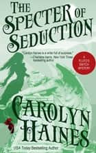 The Specter of Seduction - Pluto's Snitch, #3 ebook by Carolyn Haines