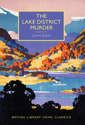 The Lake District Murder ebook by John Bude - Rakuten Kobo