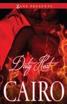 Dirty Heat ebook by Cairo