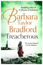 Treacherous ebook by Barbara Taylor Bradford