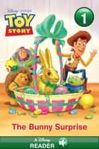 Toy Story: The Bunny Surprise - A Disney Read Along | Level 1 ebook by Disney Book Group, Apple Jordan