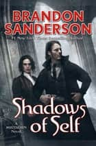 Shadows of Self - A Mistborn Novel eBook by Brandon Sanderson