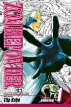 ZOMBIEPOWDER., Vol. 1 - The Man with the Black Hand ebook by Tite Kubo, Tite Kubo