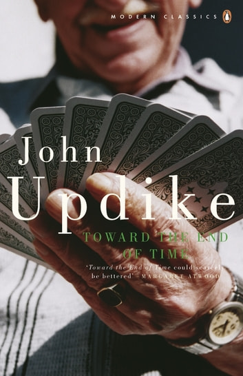 Toward the End of Time eBook by John Updike