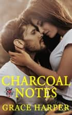 Charcoal Notes ebook by Grace Harper