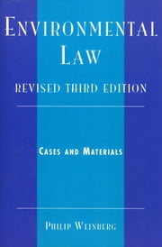 Environmental Law - Cases and Materials ebook by Philip Weinberg