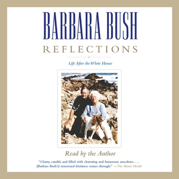 Reflections - Life After the White House audiobook by Barbara Bush