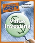 The Complete Idiot's Guide to Value Investing ebook by Lita Epstein MBA