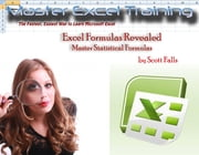 Excel Formulas Revealed - Master Statistical Formulas in Microsoft Excel ebook by Scott Falls