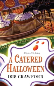 A Catered Halloween ebook by Isis Crawford