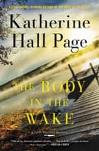 The Body in the Wake - A Faith Fairchild Mystery ebook by Katherine Hall Page