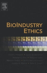 BioIndustry Ethics ebook by David L. Finegold,Cecile M Bensimon,Abdallah S. Daar,Margaret L. Eaton,Beatrice Godard,Bartha Maria Knoppers,Jocelyn Mackie,Peter A. Singer