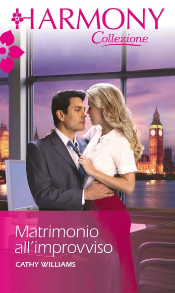 Matrimonio all'improvviso - Harmony Collezione eBook by Cathy Williams