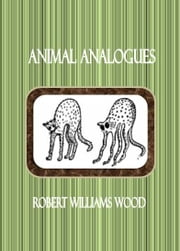 Animal Analogues ebook by Robert Williams Wood