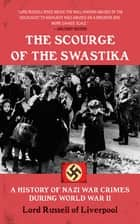 The Scourge of the Swastika ebook by Edward Frederick Langley Russell