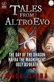 Tales from Altro Evo - Fantasy Sword and Sorcery Adventures, comedy and action ebook by Mala Spina