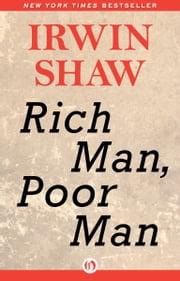 Rich Man, Poor Man - A Novel ebook by Irwin Shaw