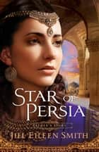 Star of Persia - Esther's Story ebook by Jill Eileen Smith