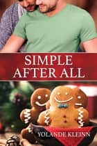 Simple After All ebook by Yolande Kleinn