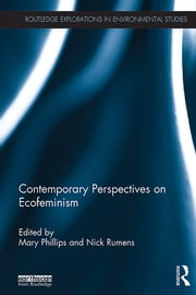 Contemporary Perspectives on Ecofeminism ebook by Mary Phillips,Nick Rumens