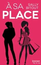 A sa place ebook by Sally Bitout