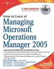 How to Cheat at Managing Microsoft Operations Manager 2005 ebook by Piltzecker, Anthony