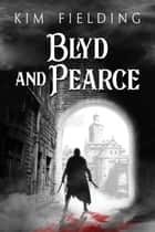 Blyd and Pearce ebook by Kim Fielding