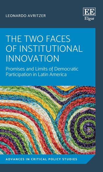 The Two Faces of Institutional Innovation - Promises and Limits of Democratic Participation in Latin America ebook by Leonardo Avritzer